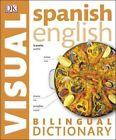 Spanish-English Bilingual Visual Dictionary by DK (Paperback, 2015)