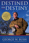 Destined for Destiny: The Unauthorized Autobiography of George W. Bush by Scott Dikkers, Peter Hilleren (Paperback, 2008)