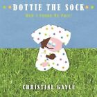 Dottie The Sock How I Found My Pair 9781438980416 by Christine Gayle Book