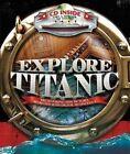Explore Titanic: Breathtaking New Pictures, Recreated with Digital Technology von Peter Chrisp (2011, Gebunden)