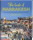 The taste of Marrakesh von Muriel Brunswig-Ibrahim (2016, Gebundene Ausgabe)