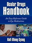 Ocular Drugs Handbook an Easy Reference Guide to Eye Medications 9781434345332
