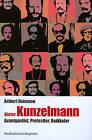 Dieter Kunzelmann: Avantgardist, Protestler, Radikaler by Aribert Reimann (Hardback, 2009)