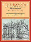 The Dakota: A History of the World's Best-Known Apartment Building by Andrew Alpern (Hardback, 2015)