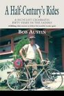 a Half-century's Rides Bicyclist Celebrates Fifty Years in Saddle by Austin Bob