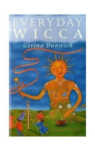 Everyday Wicca by Dunwich, Gerina 0752221086 The Fast Free ...