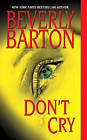 Don't Cry by Beverly Barton (Paperback / softback, 2010)