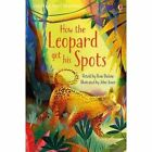 How the Leopard got his Spots by Rosie Dickins (Hardback, 2017)