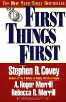 First Things First By Stephen R. Covey, (paperback), Free Press , New, Free Ship on sale