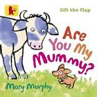 Are You My Mummy? by Mary Murphy (Board book, 2014)