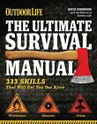 The Ultimate Survival Manual : 333 Skills - That Will Get You Out Alive by Rich Johnson (2012, Paperback)