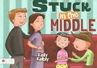 Stuck in the Middle by Kelly Kelbly (Paperback / softback, 2014)
