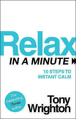 1 of 1 - Relax in a Minute by Tony Wrighton (Paperback, 2011)