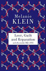 Love, Guilt and Reparation by Melanie Klein, The Melanie Klein Trust (Paperback, 1998)
