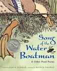 Song of the Water Boatman and Other Pond Poems by Joyce Sidman (2005, Hardcover)