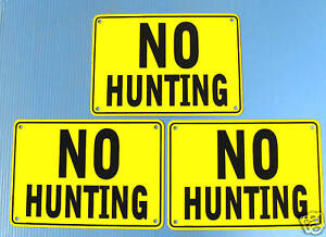 ''NO HUNTING''  YELLOW WARNING SIGNS METAL 3 SIGN SET