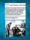 Statutes of the State of Connecticut: And Additional Laws to Eighteen Hundred Forty-Four: Reduced to Questions and Answers: For the Use of Schools and Families. by William B Wedgwood (Paperback / softback, 2010)