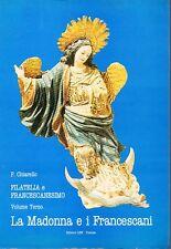 FILATELIA E FRANCESCANESIMO VOL.3° LA MADONNA E I FRANCESCANI P.CHIARELLO RA632