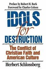 Idols for Destruction: The Conflict of Christian Faith and American Culture, Goo