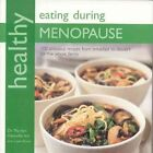 Healthy Eating During Menopause by Dr Marilyn Glenville, PhD (Paperback / softback, 2009)
