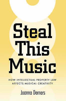(Good)-Steal This Music: How Intellectual Property Law Affects Musical Creativit