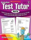 Standardized Test Tutor: Math, Grade 3: Practice Tests with Problem-By-Problem Strategies and Tips That Help Students Build Test-Taking Skills and Boost Their Scores by Michael Priestley (Paperback / softback)