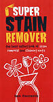 1 of 1 - Super Stain Remover: The Best Selling Book of Stain Removal and Cleaning Hints,