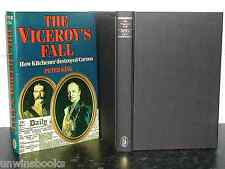 The VICEROY'S FALL How KITCHENER DESTROYED CURZON Peter King HB DJ 1st Ed illus