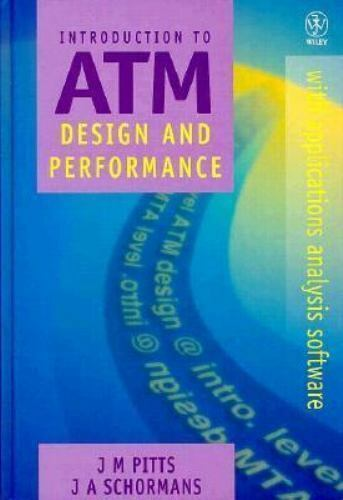Introduction to ATM Design and Performance: With Applications Analysis Software,