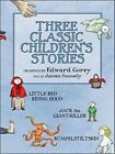 Three Classic Children's Stories  Little Red Riding Hood  Jack the Giant-Killer  and Rumpelstiltskin A188 by Pomegranate Communications Inc,US (Hardback, 2010)