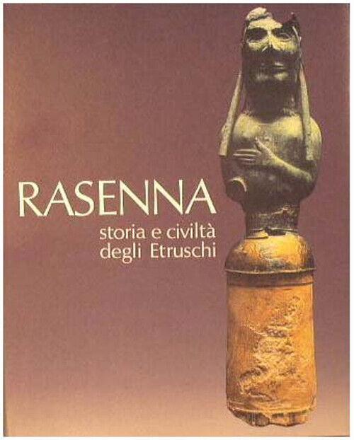 RASENNA storia e civiltà degli Etruschi - Antica Madre Garzanti Scheiwiller 1986