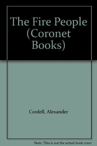 The Fire People (Coronet Books) By Alexander Cordell. 9780340174036