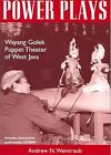 Power Plays: Wayang Golek Puppet Theater of West Java by Andrew N. Weintraub (Mixed media product, 2004)