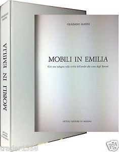 MOBILI IN EMILIA Manni Con indagine su civiltà dell'arredo Estensi ARTIOLI 1987