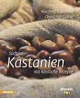 Südtiroler Kastanien von Manfred Ziernheld und Christoph Gufler (2011, Gebundene Ausgabe)