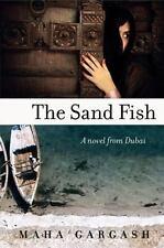 The Sand Fish: A Novel from Dubai Gargash, Maha Paperback