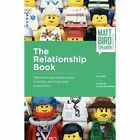 The Relationship Book: Transforming relationships in family, business and community by Matt Bird (Paperback, 2017)