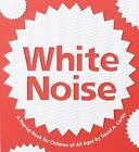 White Noise by David A. Carter (Hardback, 2010)
