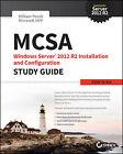 MCSA Windows Server 2012 R2 Installation and Configuration Study Guide: Exam 70-410 by William Panek (Paperback / softback, 2014)