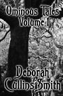 Ominous Tales Volume 1 by Deborah Cullins Smith (Paperback / softback, 2014)