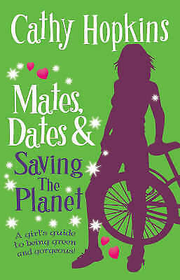 1 of 1 - Cathy Hopkins, Mates, Dates and Saving the Planet, Very Good Book