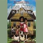 Gone Crazy in Alabama by Rita Williams-Garcia (CD-Audio, 2015)