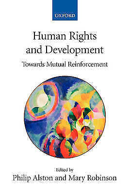 Human Rights and Development: Towards Mutual Reinforcement by Alston, Philip