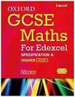 Oxford GCSE Maths for Edexcel: Specification A Student Book Higher Plus (A*-B) by Appleton et al (Paperback, 2010)