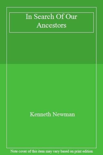 In Search Of Our Ancestors,Kenneth Newman
