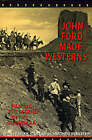 John Ford Made Westerns: Filming the Legend in the Sound Era by Indiana University Press (Paperback, 2001)