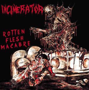 Incinerator-Rotten-Flesh-Macabre