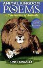 Animal Kingdom Poems by kingsley N onye (Paperback, 2011)