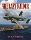 The Last Raider by Spencer Anderson (Hardback, 2015)