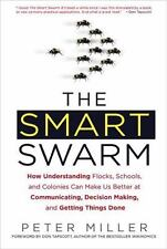 The Smart Swarm: How Understanding Flocks, Schools, and Colonies Can-ExLibrary
